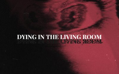 Exploring: Dying In The Living Room by Wolf Culture