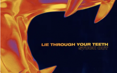 EP Review: Stuck Out – Lie Through Your Teeth